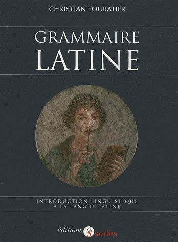 Grammaire latine. Introduction linguistique &agrave; la langue latine