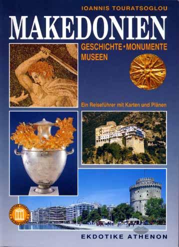 Makedonien. Geschichte - Monumente - Museen