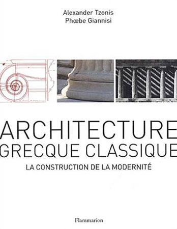 Tzonis, Architecture grecque classique. La construction de la modernité