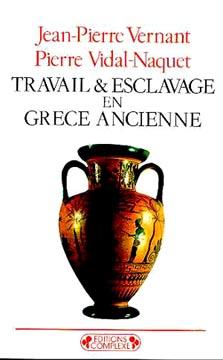 Vernant, Travail et esclavage en Grèce ancienne