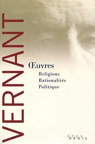 Vernant, Oeuvres : Religions, rationalités, politique (coffret 2 volumes)