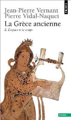 Vernant, La Grèce ancienne 2. L'espace et le temps