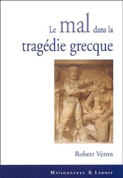 Veron, Le mal dans la trag�die grecque