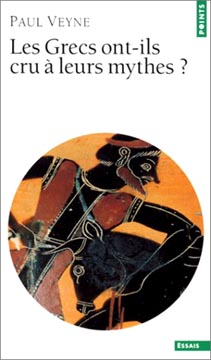 Veyne, Les Grecs ont-ils cru � leurs mythes ?