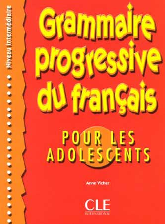 Vicher, Grammaire Progressive du Français - Pour les Adolescents (Niveau intermédiaire)