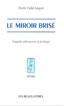 Vidal-Naquet, Le miroir brisé