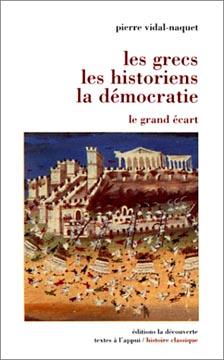 Vidal-Naquet, Les Grecs, les historiens, la démocratie
