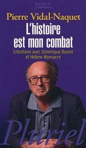 Vidal-Naquet, L'histoire est mon combat