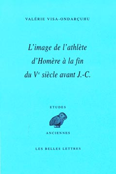 L'Image de l'athlète d'Homère à la fin du Vème siècle avant J.C.