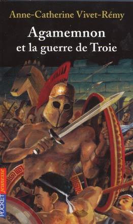 Agamemnon et la guerre de Troie