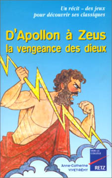 Vivet-Rémi, D'Apollon à Zeus, la vengeance des dieux