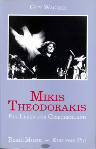 Wagner, Mikis Theodorakis. Ein Leben für Griechenland