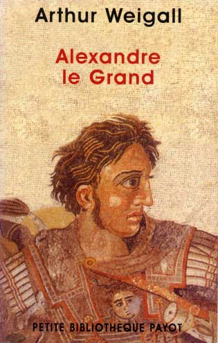 Weigall, Alexandre le Grand