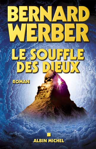 Werber, Le Souffle des dieux. Cycle des Dieux - tome 2