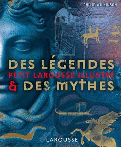Petit Larousse illustré des légendes et des mythes