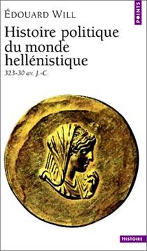 Histoire politique du monde hellιnistique 323-30 avant J-C