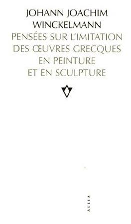 Pensιes sur l'imitation des oeuvres grecques en peinture et en sculpture