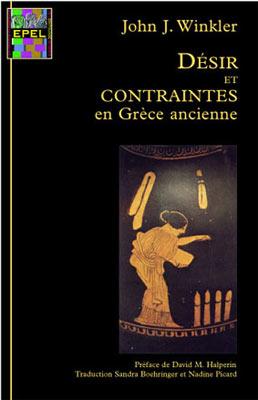 J. Winkler, Désir et contraintes en Grèce ancienne