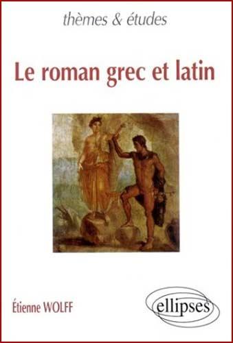 Wolff, Le roman grec et latin