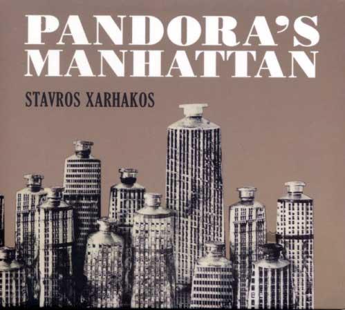 Xarchakos, Pandora's Manhattan