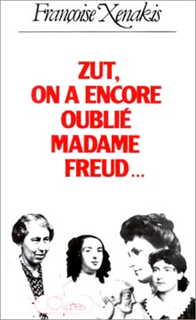 Zut ! on a encore oubliι Madame Freud !