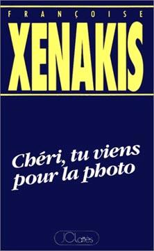 Xénakis, Chéri, tu viens pour la photo