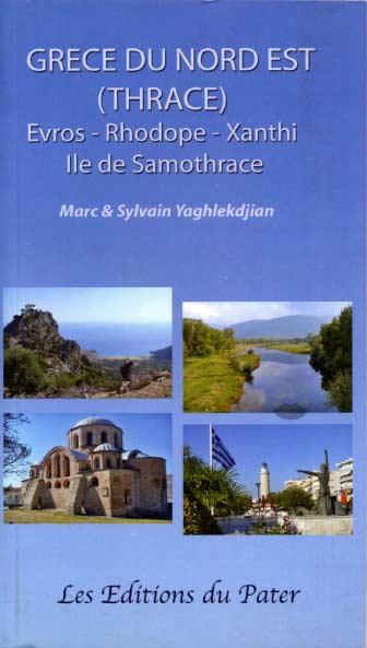 & Sylvain Yaghlekdjian, Grèce du Nord Est - Thrace