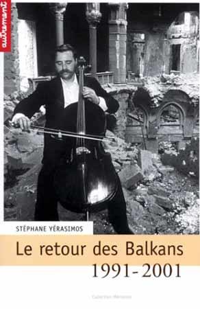 Yerasimos, Le retour des Balkans 1991-2001