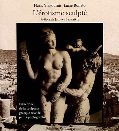 Yiakoumis, L'érotisme sculpté. Esthétique de la sculpture grecque révélée par la photographie