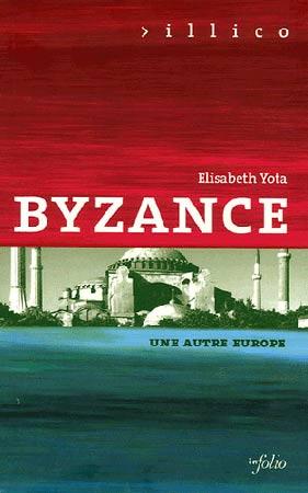 Byzance. Une autre Europe